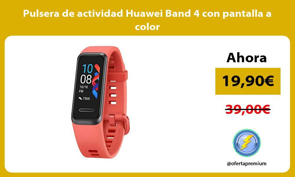 Pulsera de actividad Huawei Band 4 con pantalla a color