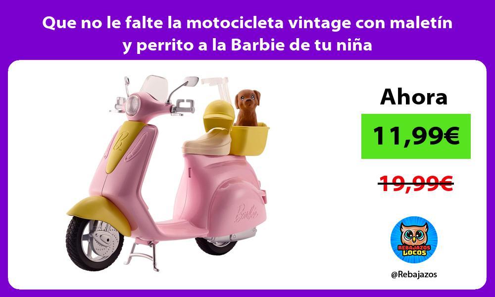 Que no le falte la motocicleta vintage con maletin y perrito a la Barbie de tu nina