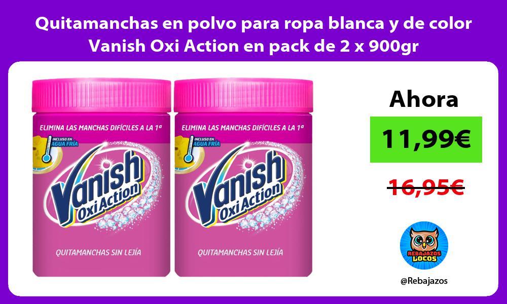 Quitamanchas en polvo para ropa blanca y de color Vanish Oxi Action en pack de 2 x 900gr