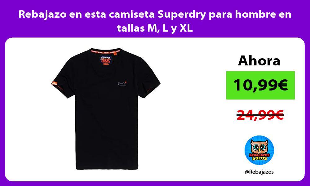 Rebajazo en esta camiseta Superdry para hombre en tallas M L y XL
