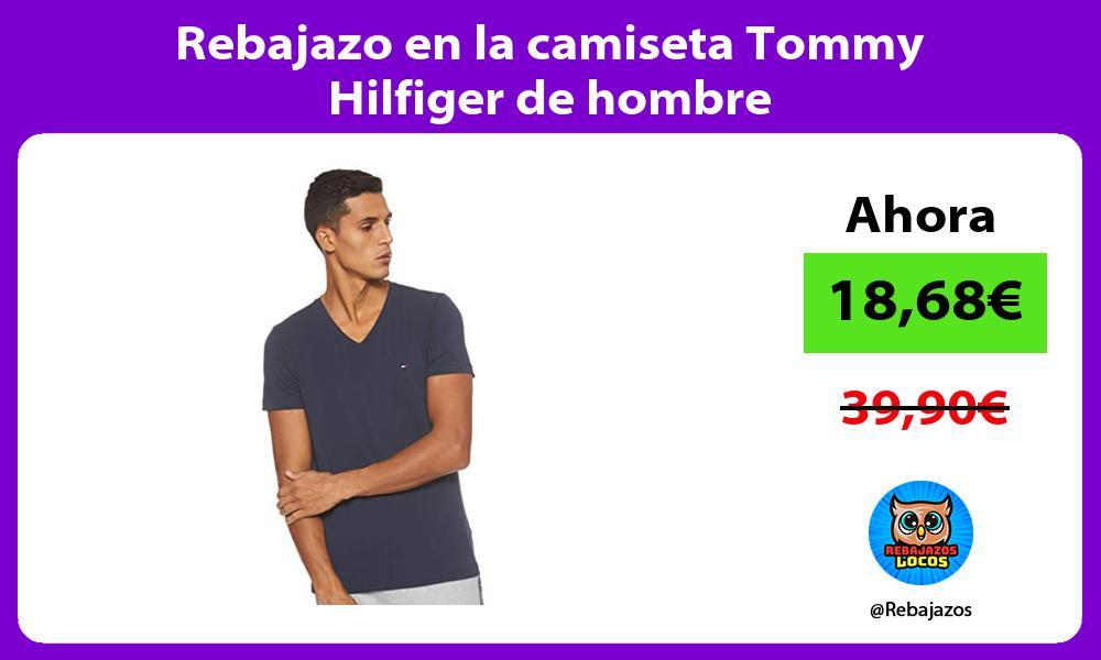 Rebajazo en la camiseta Tommy Hilfiger de hombre