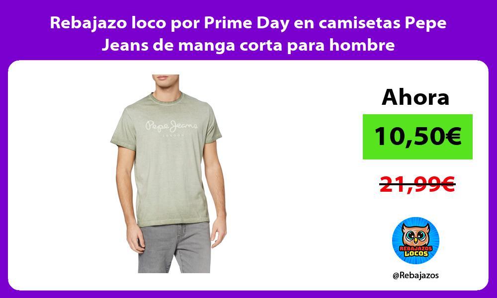 Rebajazo loco por Prime Day en camisetas Pepe Jeans de manga corta para hombre