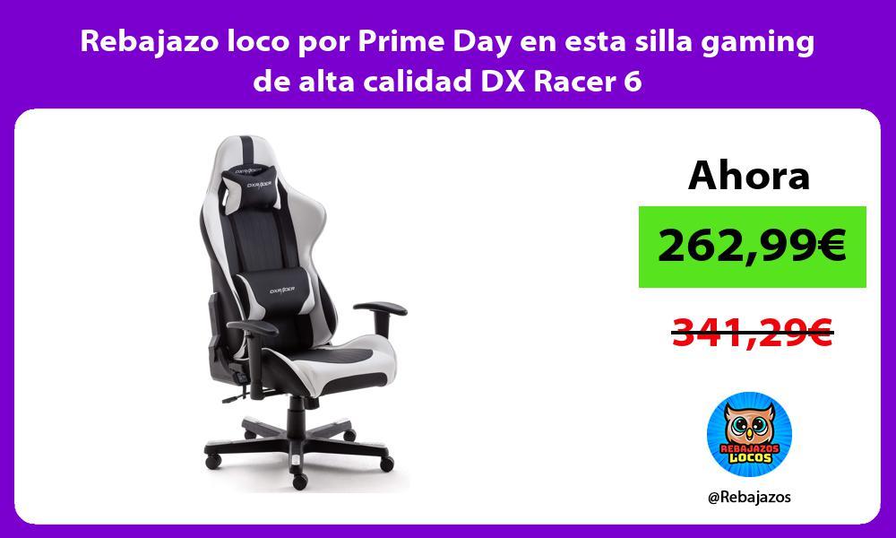 Rebajazo loco por Prime Day en esta silla gaming de alta calidad DX Racer 6