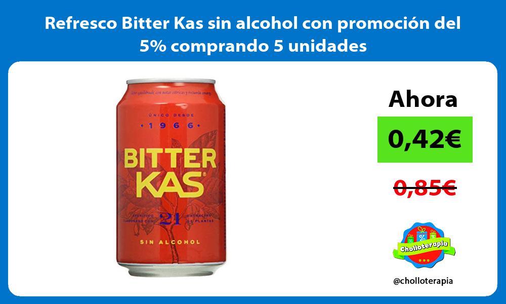 Refresco Bitter Kas sin alcohol con promocion del 5 comprando 5 unidades
