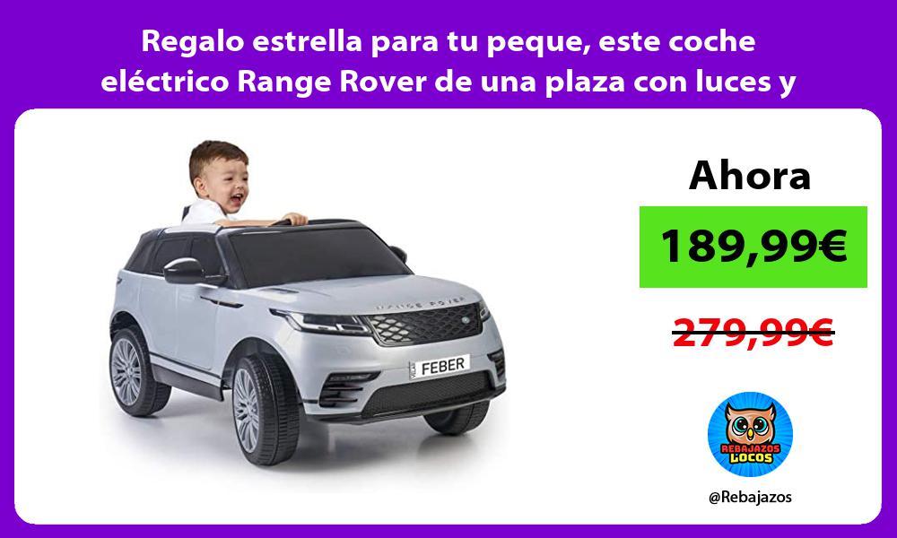 Regalo estrella para tu peque este coche electrico Range Rover de una plaza con luces y sonidos