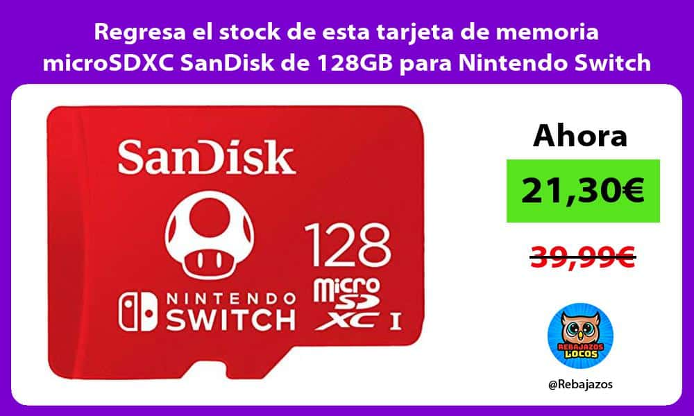 Regresa el stock de esta tarjeta de memoria microSDXC SanDisk de 128GB para Nintendo Switch