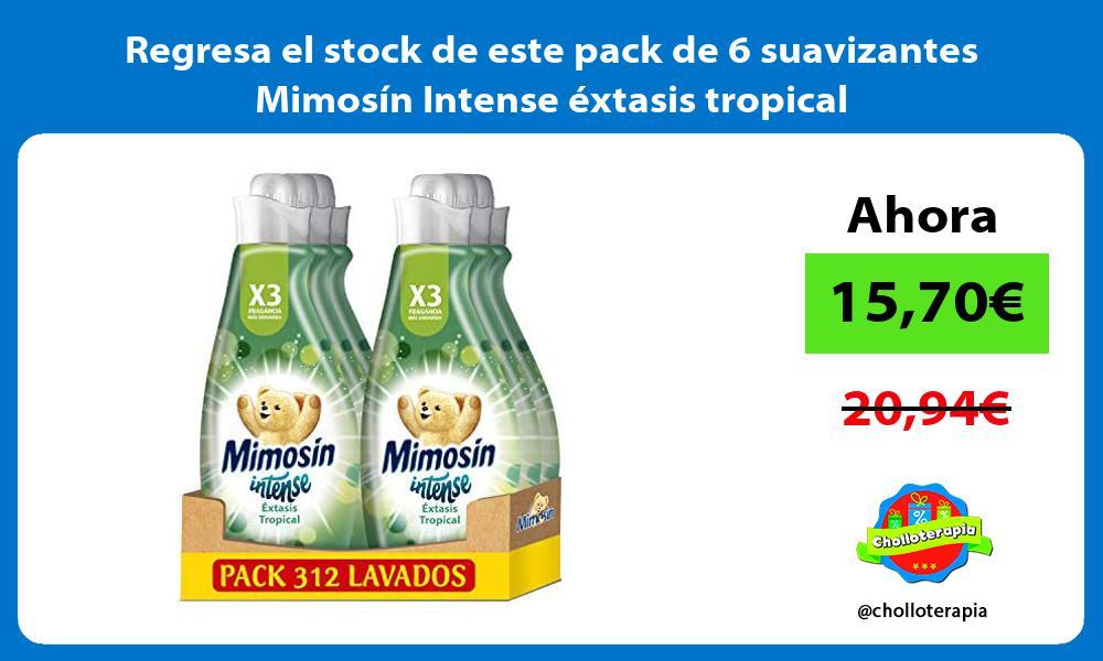 Regresa el stock de este pack de 6 suavizantes Mimosin Intense extasis tropical