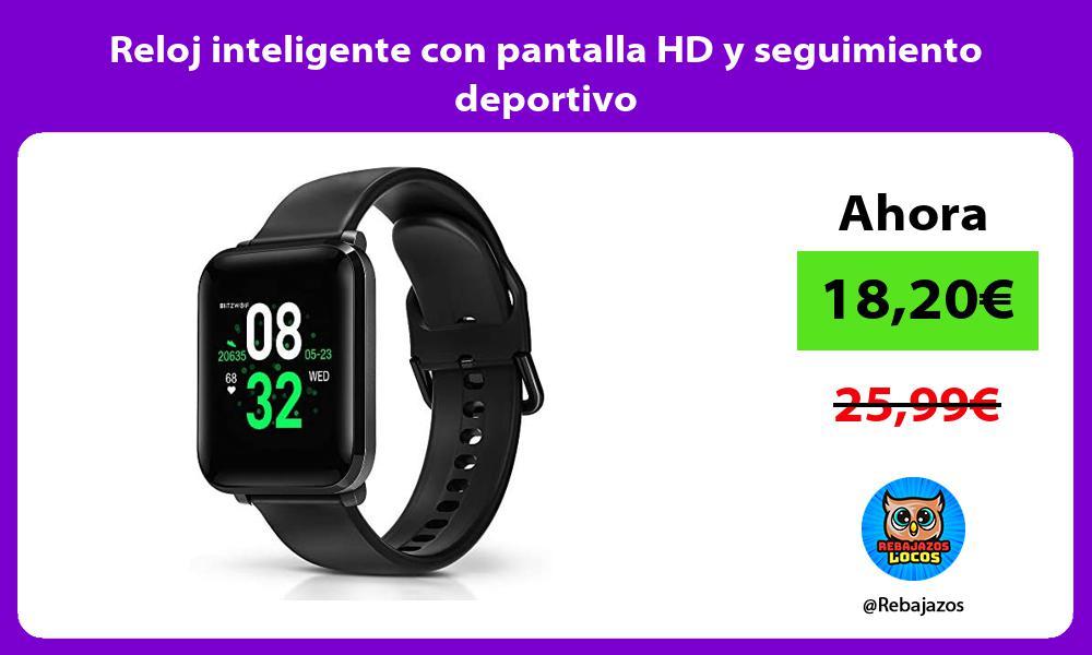 Reloj inteligente con pantalla HD y seguimiento deportivo