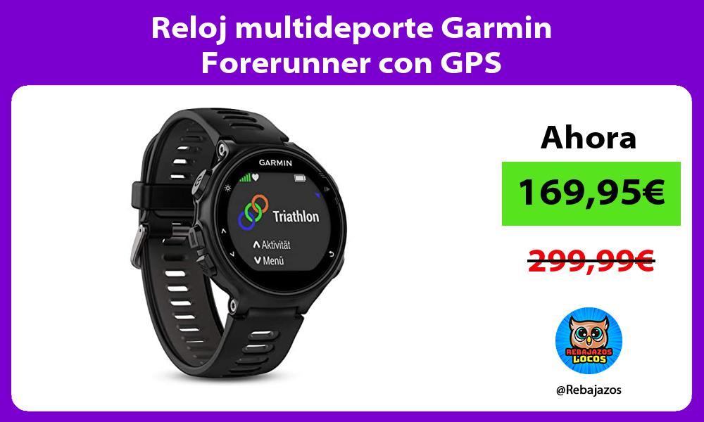Reloj multideporte Garmin Forerunner con GPS
