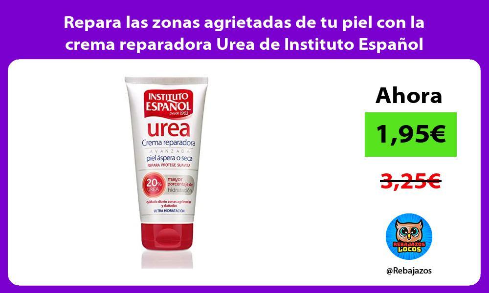 Repara las zonas agrietadas de tu piel con la crema reparadora Urea de Instituto Espanol