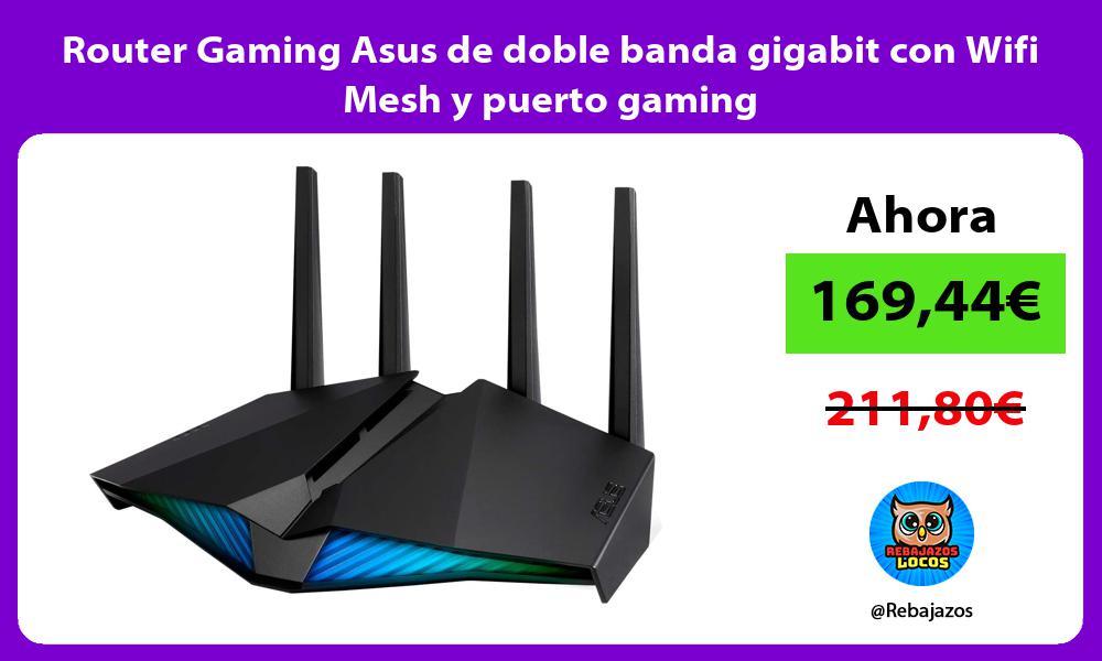Router Gaming Asus de doble banda gigabit con Wifi Mesh y puerto gaming