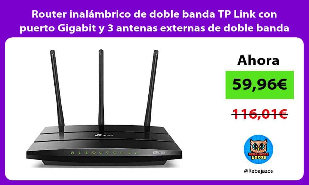 Router inalambrico de doble banda TP Link con puerto Gigabit y 3 antenas externas de doble banda