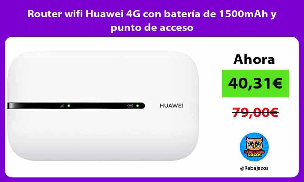 Router wifi Huawei 4G con bateria de 1500mAh y punto de acceso