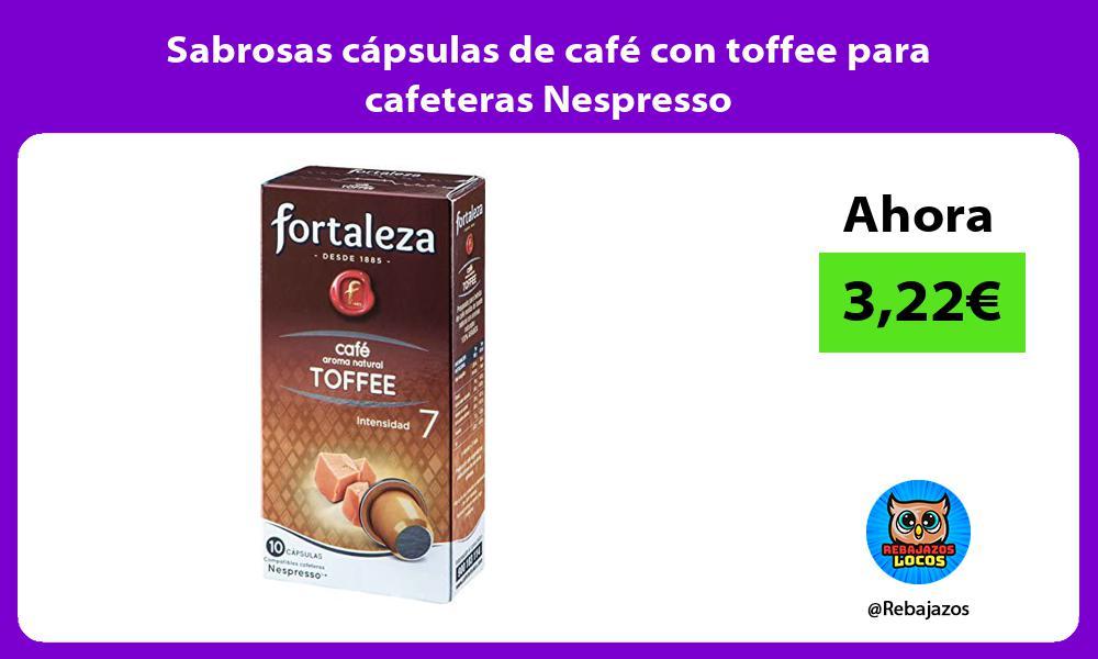 Sabrosas capsulas de cafe con toffee para cafeteras Nespresso