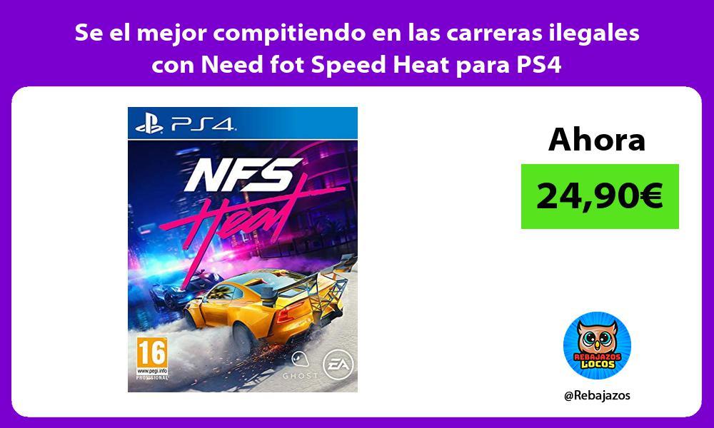 Se el mejor compitiendo en las carreras ilegales con Need fot Speed Heat para PS4