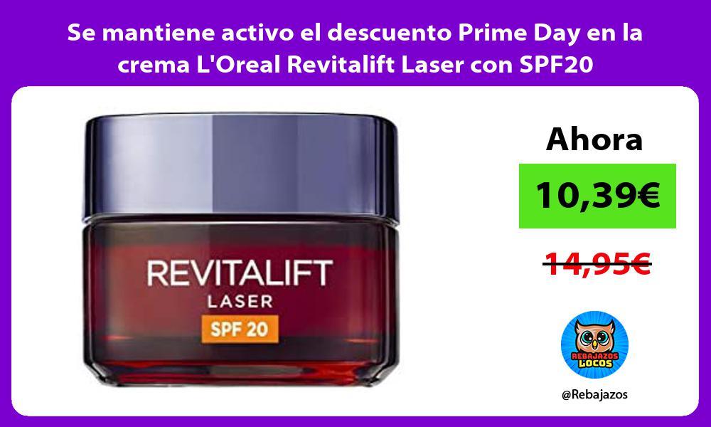 Se mantiene activo el descuento Prime Day en la crema LOreal Revitalift Laser con SPF20