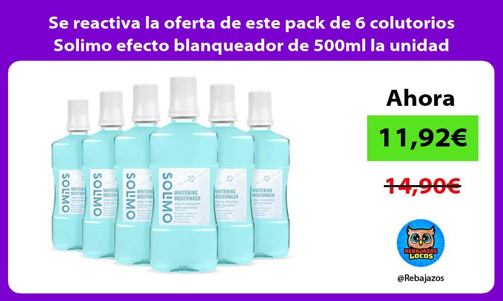 Se reactiva la oferta de este pack de 6 colutorios Solimo efecto blanqueador de 500ml la unidad