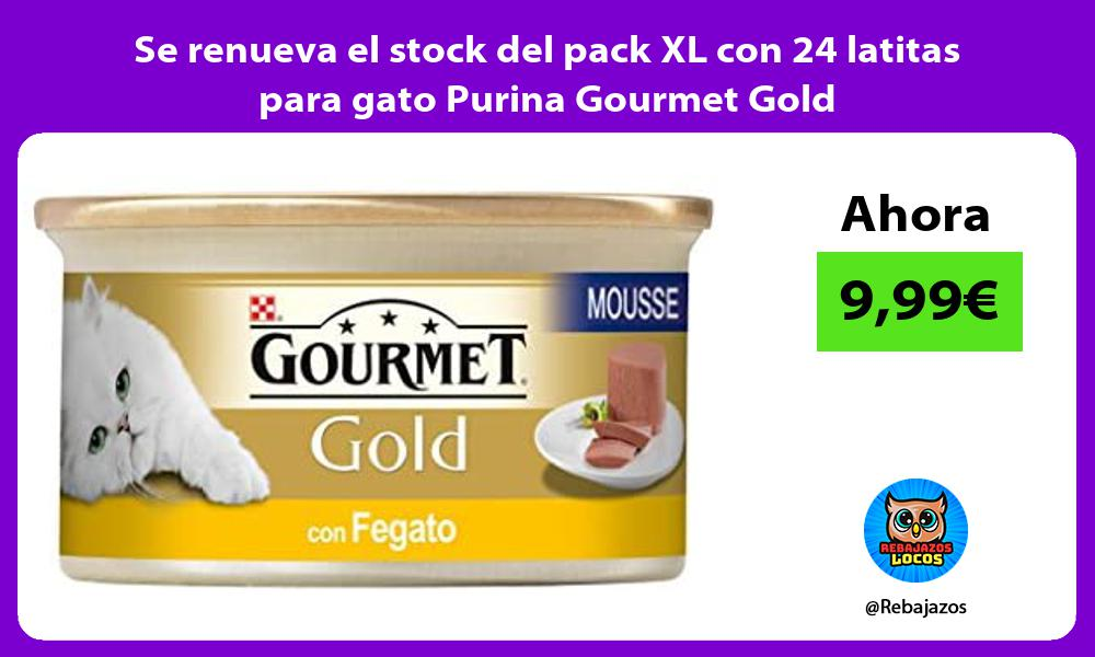 Se renueva el stock del pack XL con 24 latitas para gato Purina Gourmet Gold