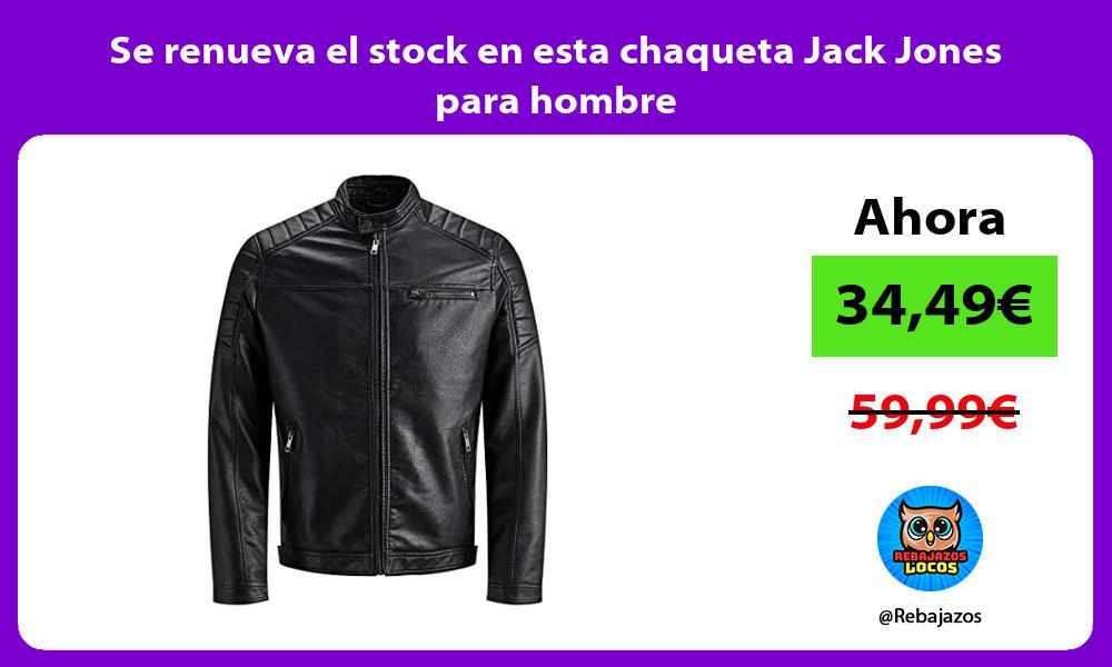 Se renueva el stock en esta chaqueta Jack Jones para hombre