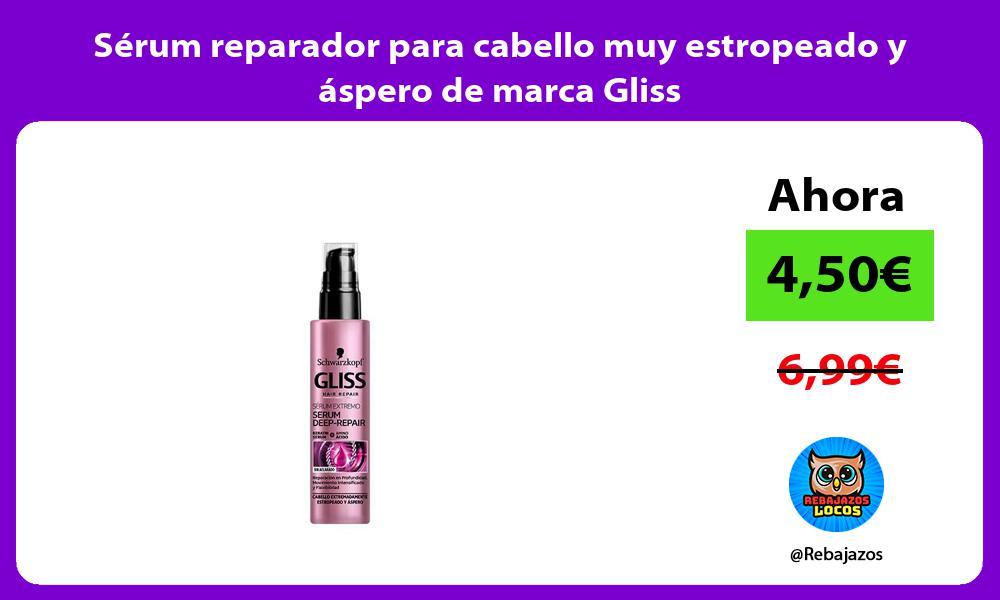 Serum reparador para cabello muy estropeado y aspero de marca Gliss