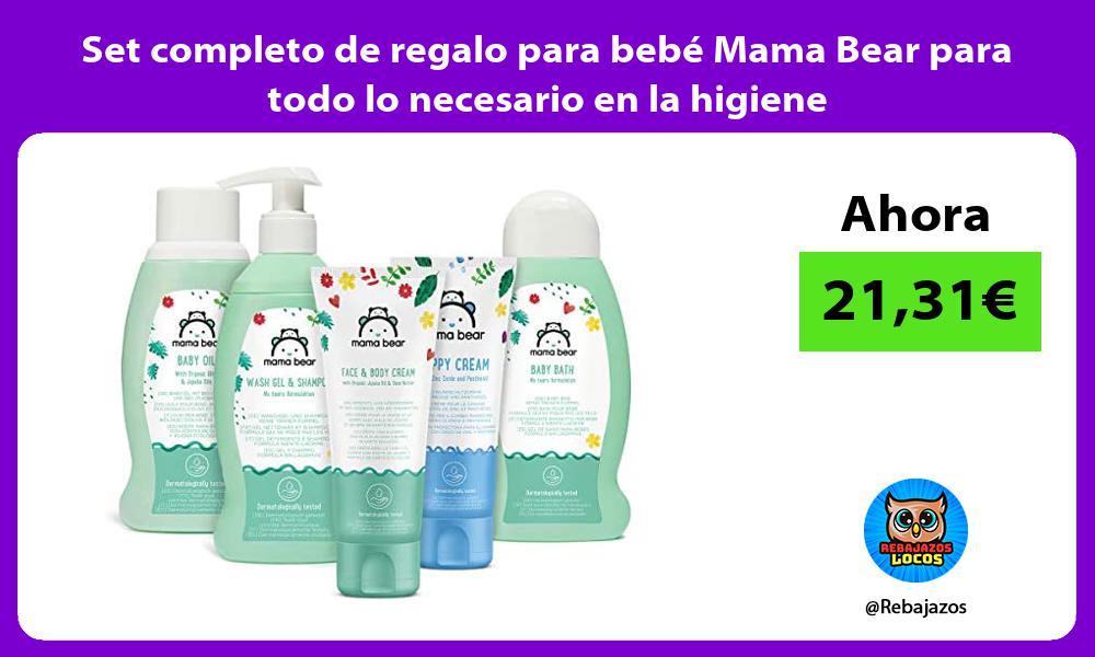 Set completo de regalo para bebe Mama Bear para todo lo necesario en la higiene