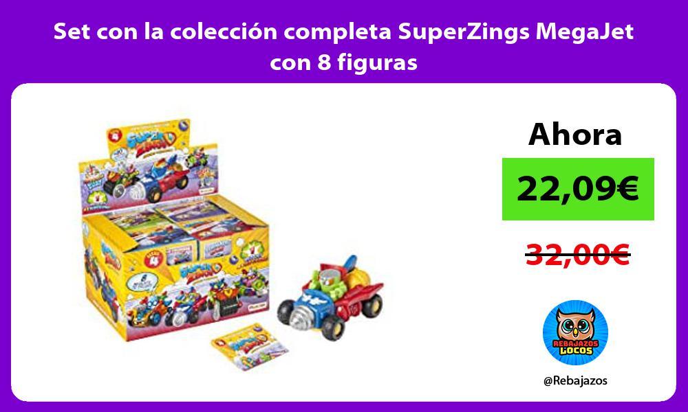Set con la coleccion completa SuperZings MegaJet con 8 figuras