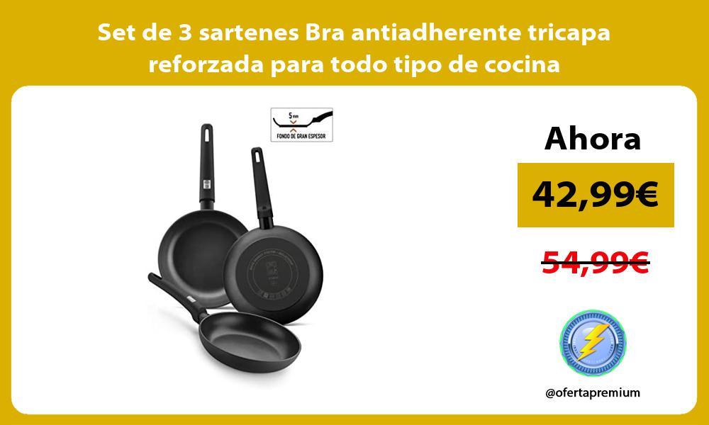 Set de 3 sartenes Bra antiadherente tricapa reforzada para todo tipo de cocina