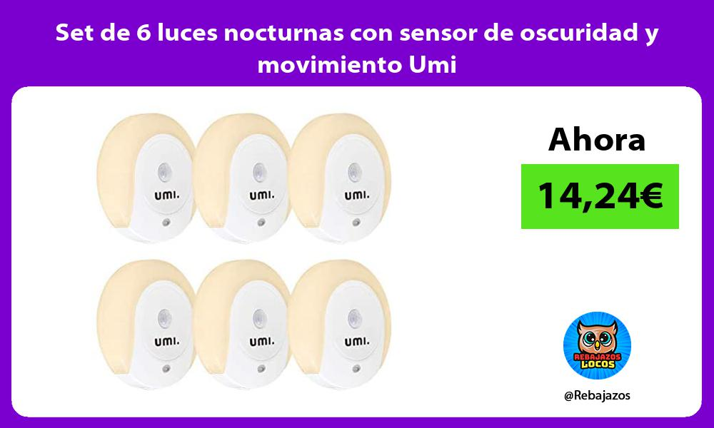 Set de 6 luces nocturnas con sensor de oscuridad y movimiento Umi