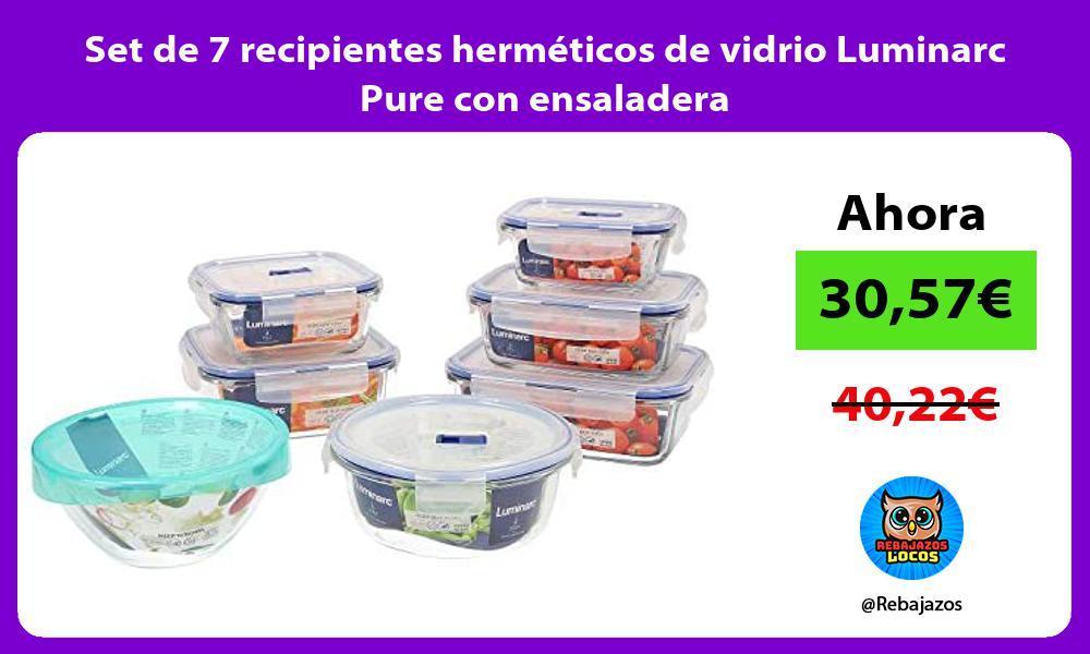 Set de 7 recipientes hermeticos de vidrio Luminarc Pure con ensaladera