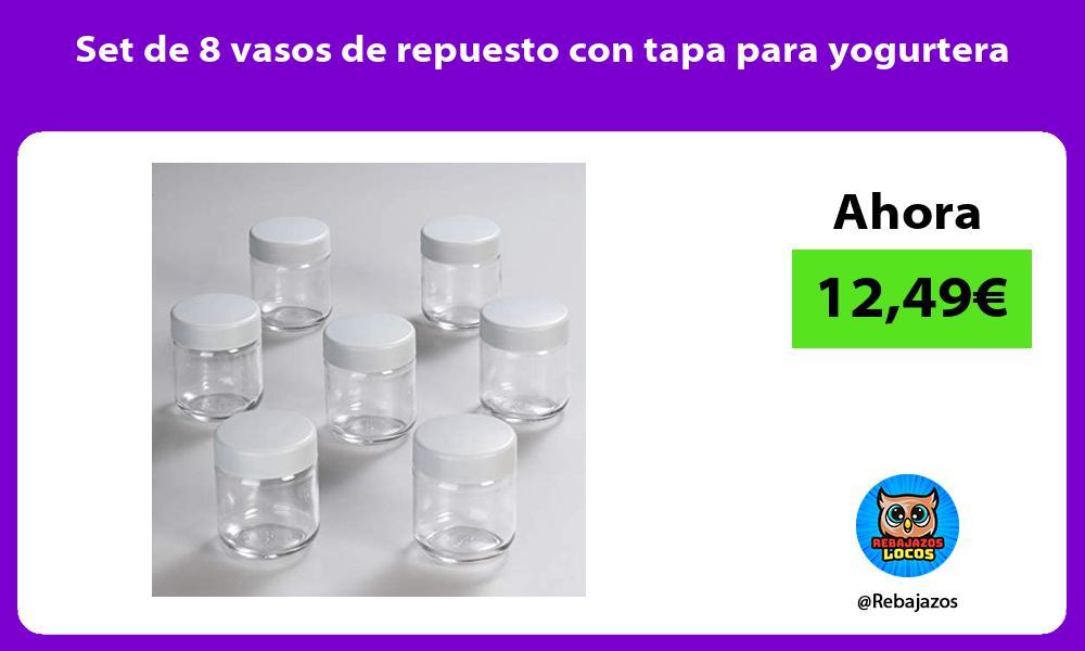 Set de 8 vasos de repuesto con tapa para yogurtera
