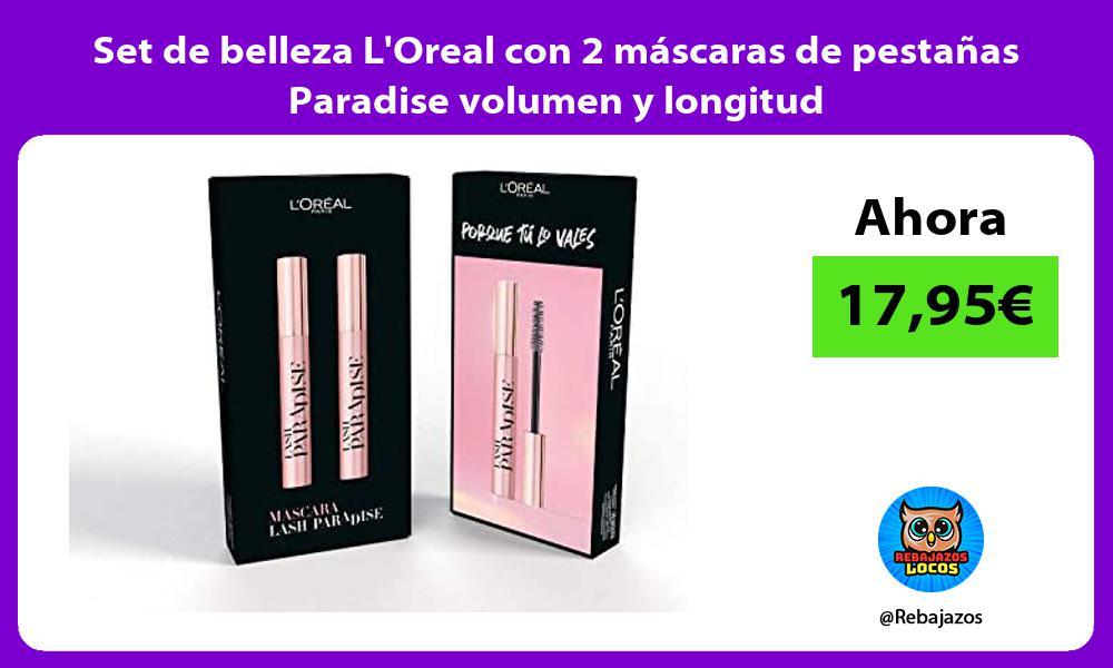 Set de belleza LOreal con 2 mascaras de pestanas Paradise volumen y longitud