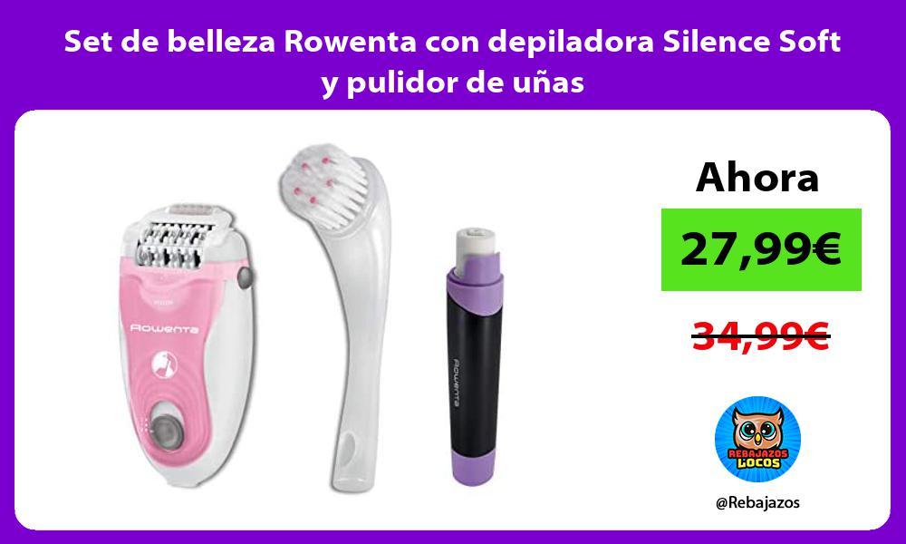 Set de belleza Rowenta con depiladora Silence Soft y pulidor de unas