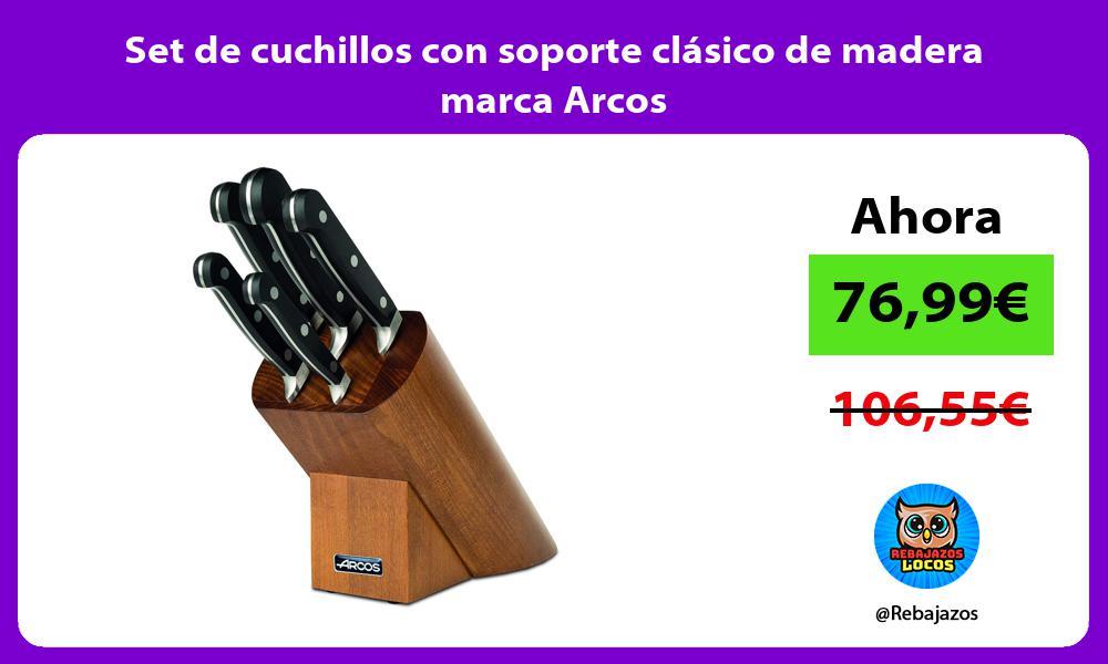 Set de cuchillos con soporte clasico de madera marca Arcos
