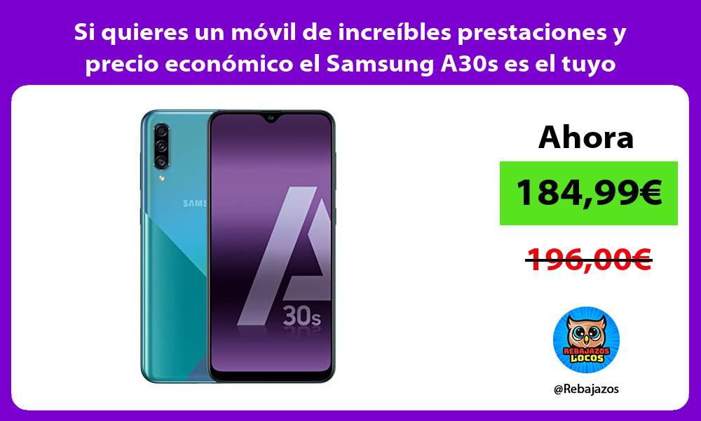 Si quieres un movil de increibles prestaciones y precio economico el Samsung A30s es el tuyo
