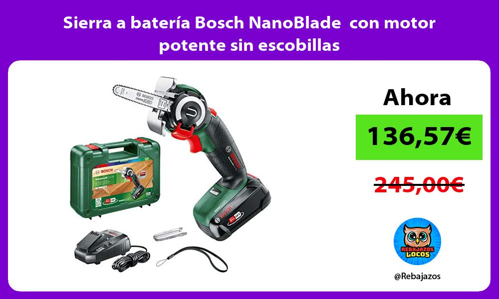 Sierra a bateria Bosch NanoBlade con motor potente sin escobillas