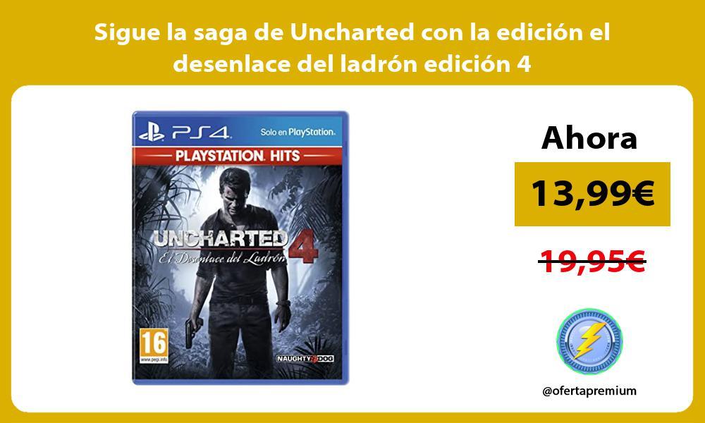 Sigue la saga de Uncharted con la edicion el desenlace del ladron edicion 4