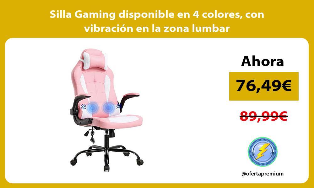 Silla Gaming disponible en 4 colores con vibracion en la zona lumbar