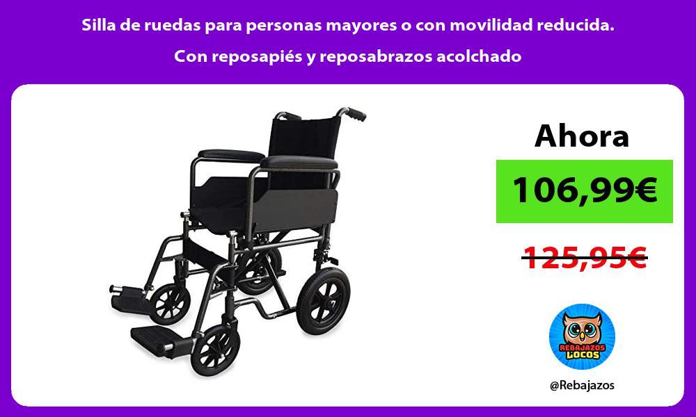 Silla de ruedas para personas mayores o con movilidad reducida Con reposapies y reposabrazos acolchado