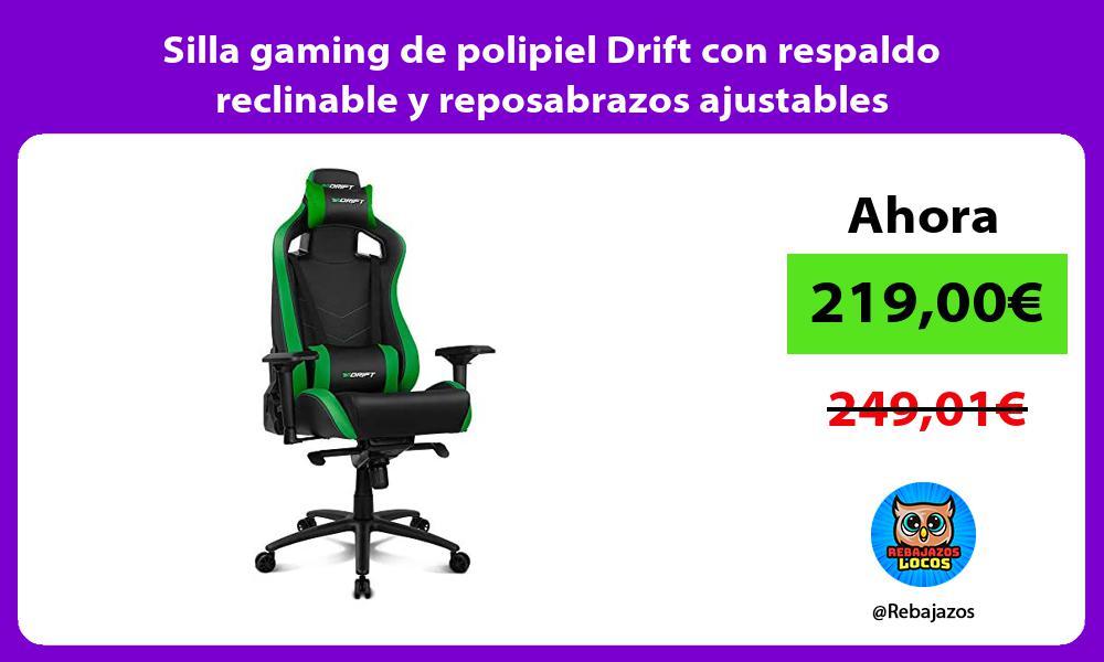 Silla gaming de polipiel Drift con respaldo reclinable y reposabrazos ajustables