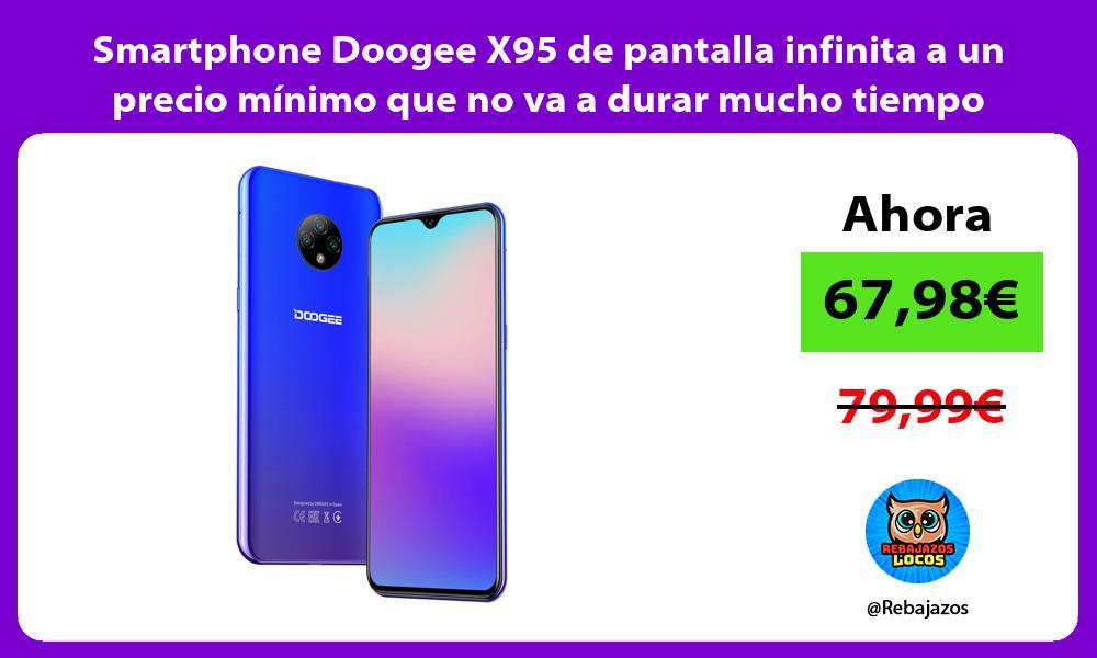 Smartphone Doogee X95 de pantalla infinita a un precio minimo que no va a durar mucho tiempo