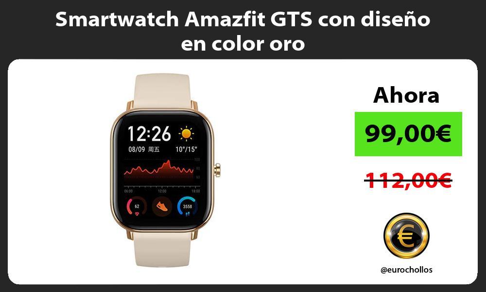 Smartwatch Amazfit GTS con diseno en color oro