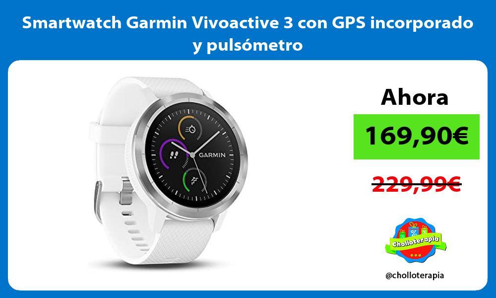 Smartwatch Garmin Vivoactive 3 con GPS incorporado y pulsometro