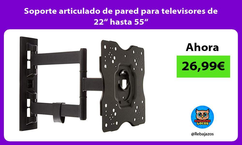 Soporte articulado de pared para televisores de 22 hasta 55