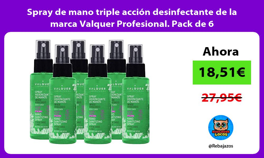 Spray de mano triple accion desinfectante de la marca Valquer Profesional Pack de 6