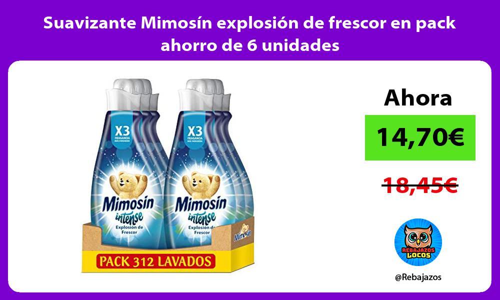 Suavizante Mimosin explosion de frescor en pack ahorro de 6 unidades