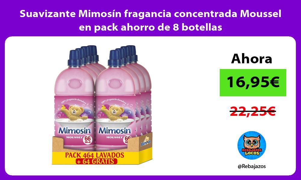 Suavizante Mimosin fragancia concentrada Moussel en pack ahorro de 8 botellas