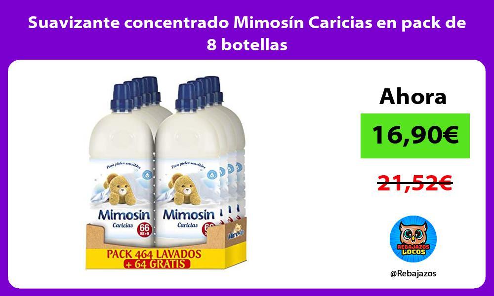 Suavizante concentrado Mimosin Caricias en pack de 8 botellas