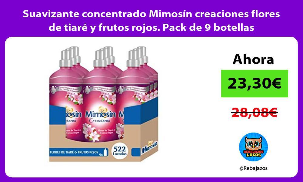 Suavizante concentrado Mimosin creaciones flores de tiare y frutos rojos Pack de 9 botellas