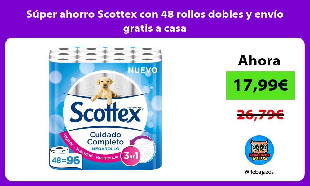 Super ahorro Scottex con 48 rollos dobles y envio gratis a casa