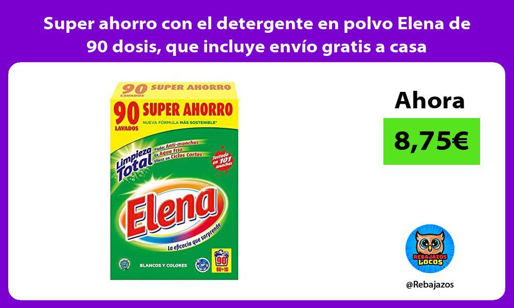 Super ahorro con el detergente en polvo Elena de 90 dosis que incluye envio gratis a casa